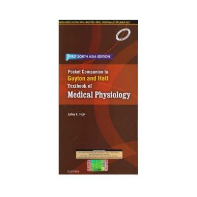 Pocket Companion To Guyton And Hall Textbook Of Medical Physiology 2017South Asian Edition1st edition by Hall
