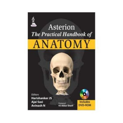 Asterion The Practical Handbook Of Anatomy 2015With DVD2nd edition by Harishanker JS