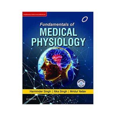 Fundamentals Of Medical Physiology 1st edition by Harminder Singh
