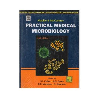 Mackie And Mccartney Practical Medical Microbiology by J.G. Collee