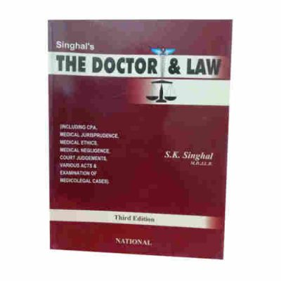 The Doctor and Law 3rd edition By S K Singhal