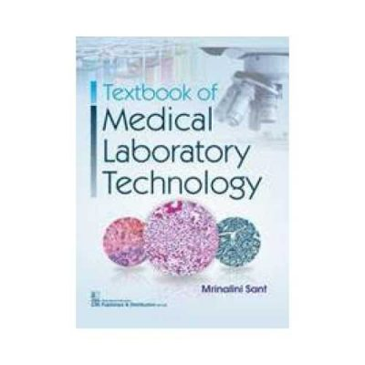 Textbook Of Medical Laboratory Technology 1st edition by Mrinalini Sant