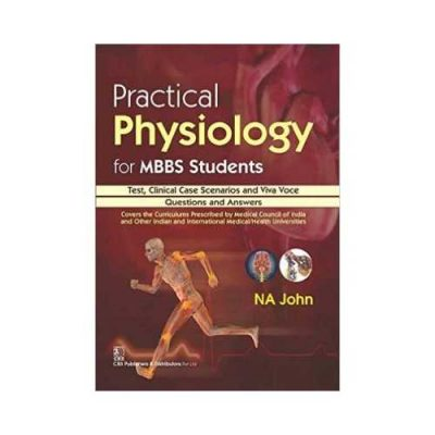Practical Physiology For MBBS Students 1st edition by NA John