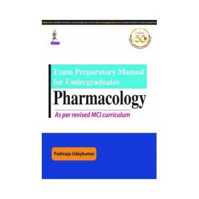 Exam Preparatory Manual For Undergraduates Pharmacology 1st/2020 By Padmaja Udaykumar