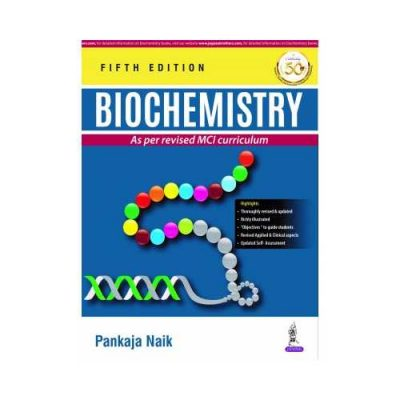 Biochemistry 52019As Per Revised MCI Curriculum5th edition by Pankaja Naik