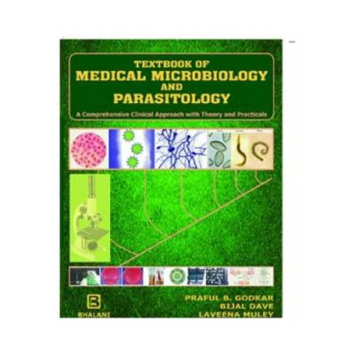 Textbook Of Medical Microbiology And Parasitology by Praful B. Godkar