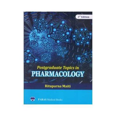 Postgraduate Topics In Pharmacology 3rd/3rd edition by Rituparna Mait