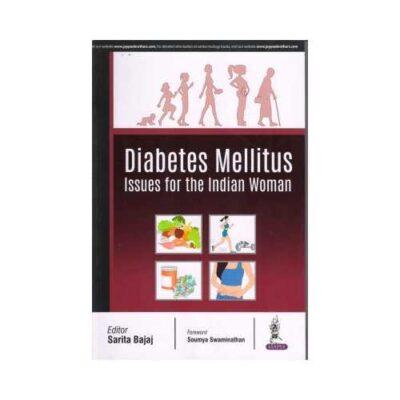 Diabetes Mellitus Issues For The Indian Women 1st/2018 By Sarita Bajaj