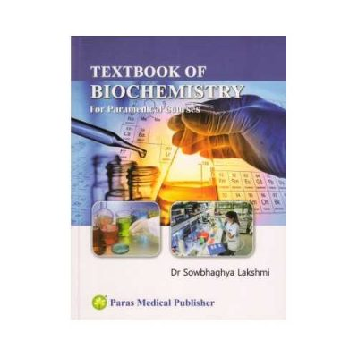 Textbook Of Biochemistry For Paramedical Courses 1st/2015 By Sowbhaghya Lakshmi