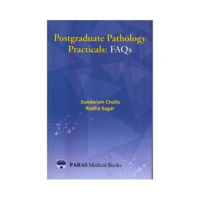 Postgraduate Pathology Practicals : FAQs 1st edition by Sundaram Challa