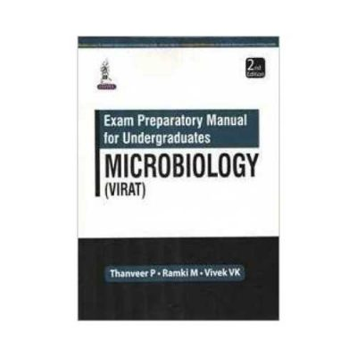 Exam Preparatory Manual For Undergraduates Microbiology by Thanveer P