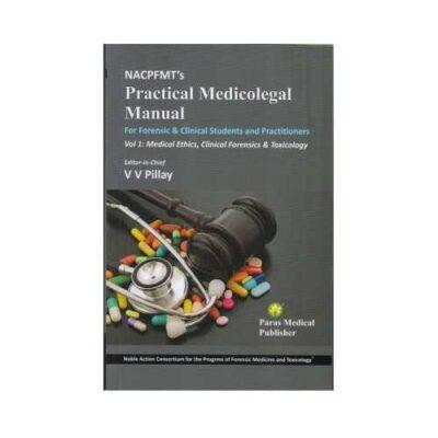 NACPFMT'S Practical Medicolegal Manual 2019 (Vol 1) By V V Pillay