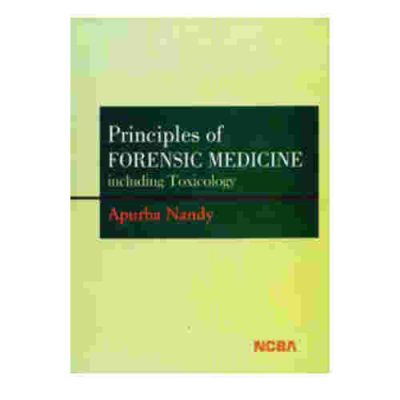 Principles of FORENSIC MEDICINE including Toxicology By Apurba Nandy