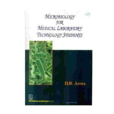 Microbiology For Medical Laboratory Technology Students 2018 Edition by Arora D.R