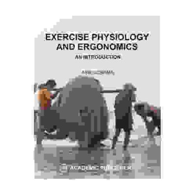 Exercise Physiology & Ergonomics By Asis Goswami