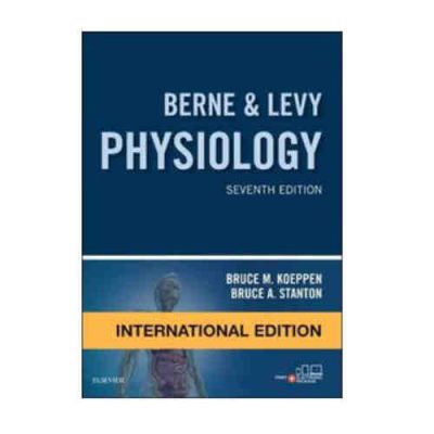 Berne & Levy Physiology 7th/2017 By Bruce M Koeppen, Bruce A Stanton