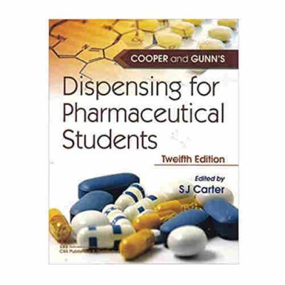 Cooper and Gunns Dispensing For Pharmaceutical Students By S J Carter