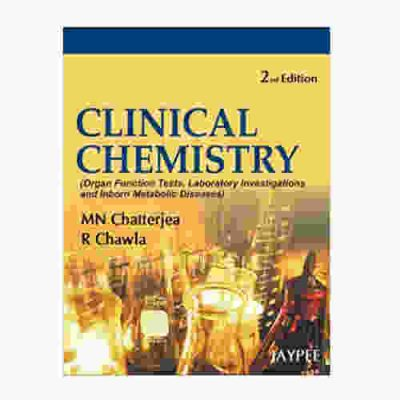 Clinical Chemistry (Organ Function Tests, Laboratory Investigations and Inborn Metabolic Diseases) By M N Chatterjea, R Chawla