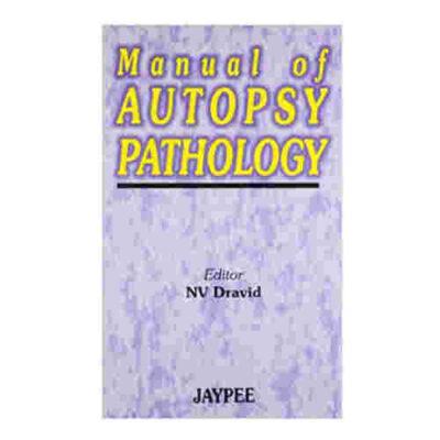 Manual of Autopsy Pathology By NV Dravid