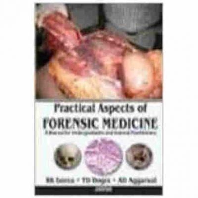 Practical Aspects of Forensic Medicine: A Manual for Undergraduates and General Practitioners By RK Gorea