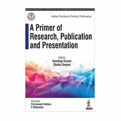 A Primer Of Research, Publication And Presentation By Grover Sandeep