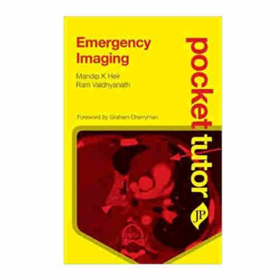 Emergency Imaging Pocket Tutor By Mandip K Heir