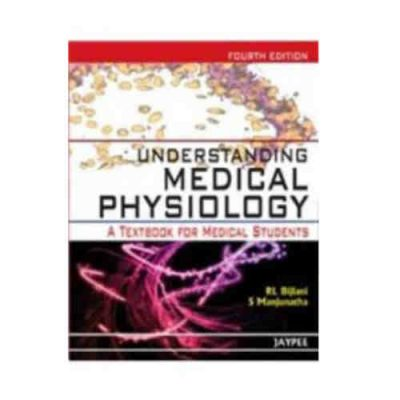 Understanding Medical Physiology A Textbook For Medical Students By Rl Bijlani, S Manjunatha