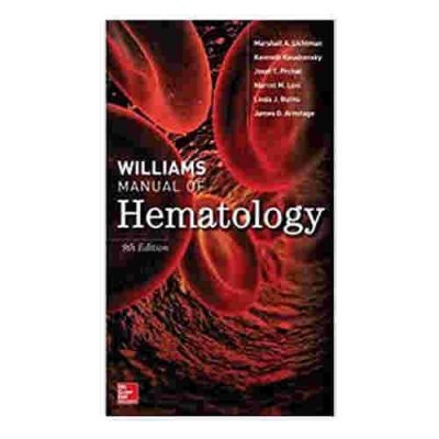 Williams Manual of Hematology By Marshall A. Lichtman