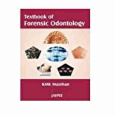 Textbook Of Forensic Odontology By KMK Masthan