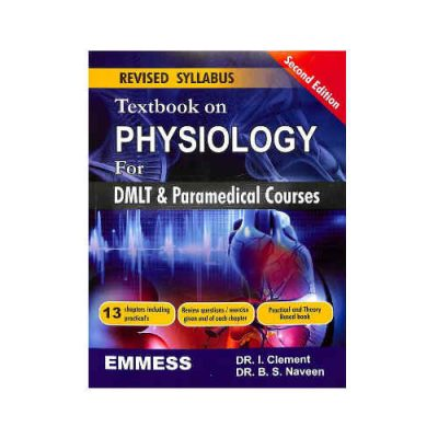 Textbook On Physiology For Dmlt & Paramedical Courses By Dr. I. Clement, Dr. B. S. Naveen