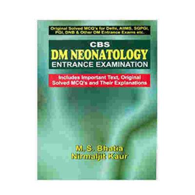 CBS DM Neonatology Entrance Examination By Nirmaljit Kaur
