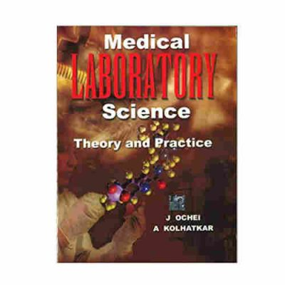 Medical Laboratory Science: Theory and Practice By J. Ochei