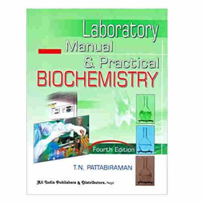Laboratory Manual & Practical Biochemistry, 4th/2015 By T N Pattabiraman