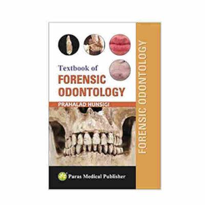 Textbook of Forensic Odontology By Prahalad Hunsigi