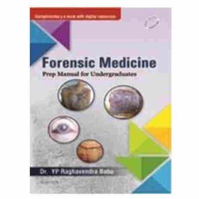 Forensic Medicine: Prep Manual For Undergraduates 1st/2016 By YP Raghvendra Babu