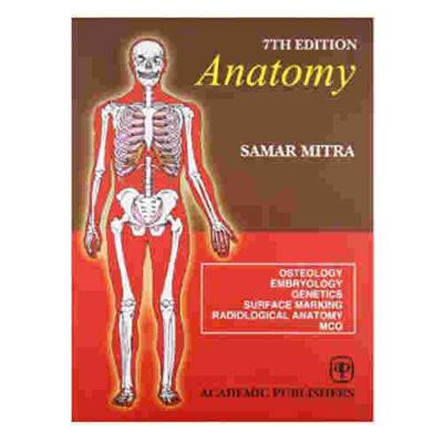 Anatomy Paperback 7th/2013 By Samar Mitra
