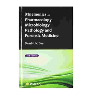 Mnemonics in Pharmacology Microbiology and Forensic Medicine By Sambit K Das