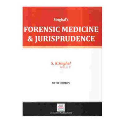 Singhal's Forensic Medicine & Jurisprudence 5th/2016 By S K Singhal