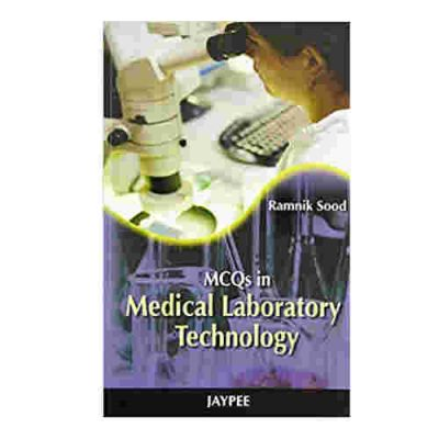Mcqs In Medical Laboratory Technology By Ramnik sood