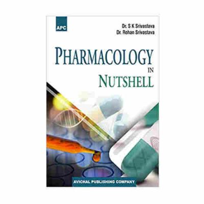 Pharmacology In Nutshell By Dr. S.K. Srivastava