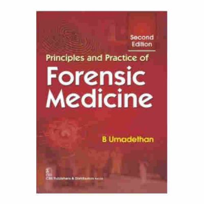 Principles And Practice Of Forensic Medicine 2nd/2016 By B.Umadethan