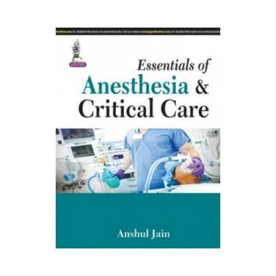 Essentials Of Anesthesia And Critical Care 1st/2015