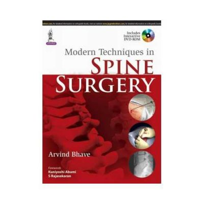 Modern Techniques In Spine Surgery 1st edition by Arvind Bhave