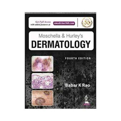 Moschella & Hurley'S Dermatology 42019 ( 2 Vols. Set)4th edition by Babar K Rao
