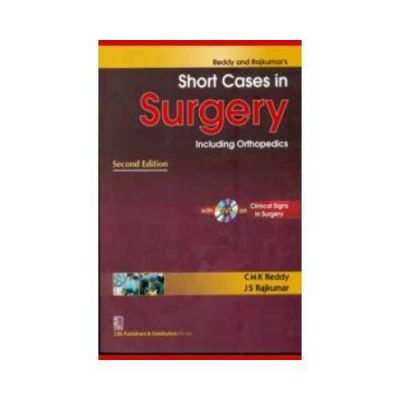 Short Cases In Surgery Including Orthopedics 2013With DVD2nd edition by C. M. K. Reddy