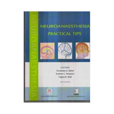 Neuroanesthesia Practical Tips 1st edition by Dwarkadas K. Baheti