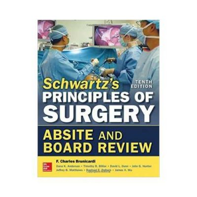 Schwartz'S Principles Of Surgery ABSITE And Board Review 10th edition by F Charles Brunicardi