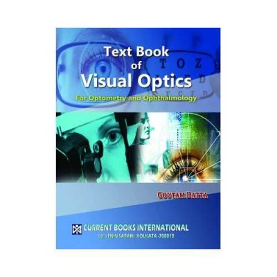 Textbook Of Visual Optics For Optometry And Ophthalmology 1st edition by Goutam Datta