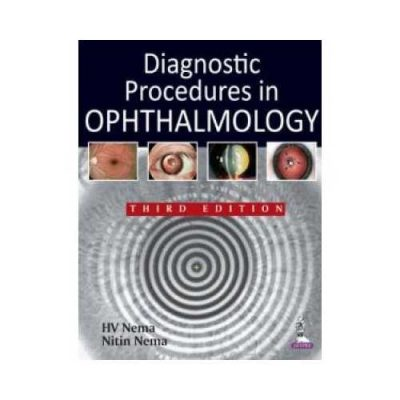 Diagnostic Procedures In Ophthalmology 3rd/3rd edition by H.V. Nema