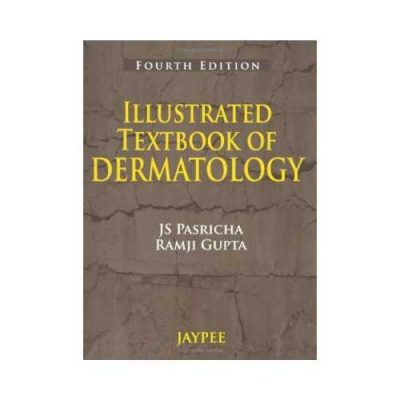 Illustrated Textbook Of Dermatology 4th edition by J.S. Pasricha
